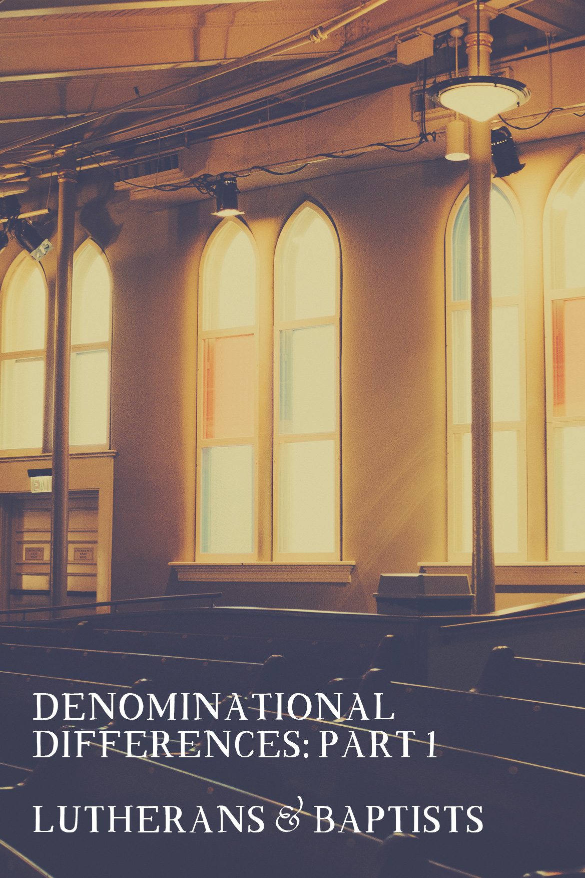 DENOMINATIONAL DIFFERENCES BETWEEN LUTHERANS AND BAPTISTS - New Identity Magazine