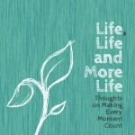 Life,-Life,-and-more-life-cover