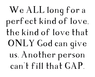 We ALL long for a perfect kind of love.