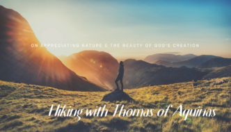 HIKING WITH THOMAS OF AQUINAS