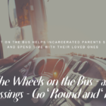 THE WHEELS ON THE BUS – AND THE BLESSINGS – GO 'ROUND AND 'ROUND