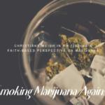 Is Smoking Marijuana Against God?