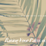 Raising Your Palms on Sunday