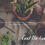 God The Gardener