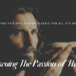 Rescuing The Passion of the Christ
