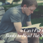 SAVORING SUMMER WITH STORIES